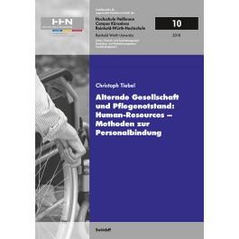 Christoph Tiebel, Alternde Gesellschaft und Pflegenotstand: Human – Resources – Methoden zur Personalbindung