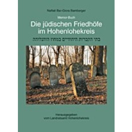 Naftali Bar-Giora Bamberger Memor Buch • Jüdische Friedhöfe im Hohenlohekreis