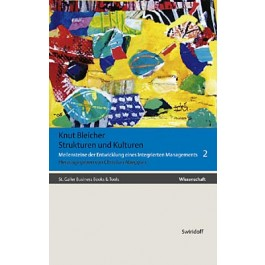 Knut Bleicher - Band 2 - Strukturen und Kulturen der Organisation im Umbruch