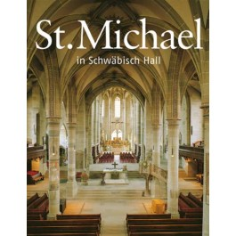 850 Jahre St. Michael in Schwäbisch Hall