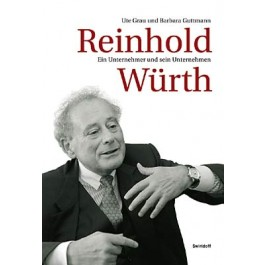 Reinhold Würth. Der Unternehmer und sein Unternehmen