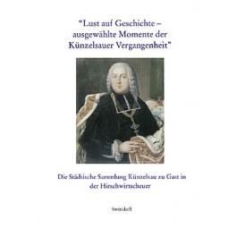 Ingo Gabor Lust auf Geschichte - ausgewählte Momente der Künzelsauer Vergangenheit Die Städtische Sammlung Künzelsau zu Gast in der Hirschwirtscheuer