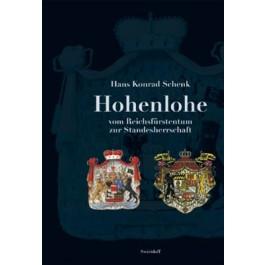 Hohenlohe. Vom Reichsfürstentum zur Standesherrschaft