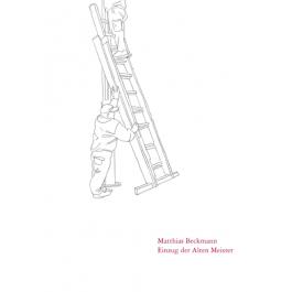 Matthias Beckmann, Einzug der Alten Meister