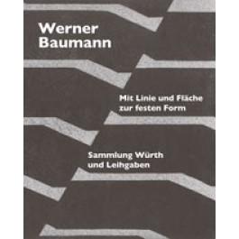 Werner Baumann - Sammlung Würth und Leihgaben