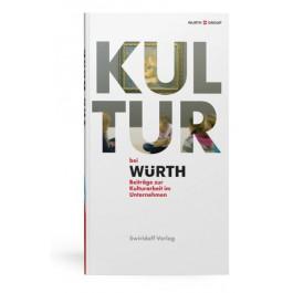 Kultur bei Würth Beiträge zur Kulturarbeit im Unternehmen