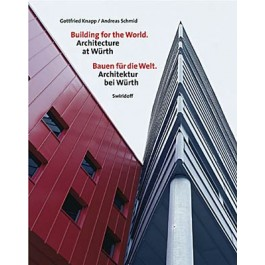 Building for the World-Architecture at Würth - Bauen für die Welt-Architektur bei Würth