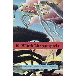 10. Würth Literaturpreis - Wenn die Katze ein Pferd wäre, könnte man durch die Bäume reiten