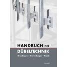 Handbuch der Dübeltechnik. Grundlagen - Anwendung - Praxis
