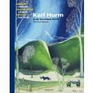 Farben, Geschichten, Poesien. Karl Hurm in der Sammlung Würth
