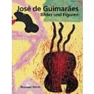 José de Guimarães - Bilder und Figuren