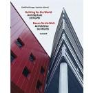Building for the World-Architecture at Würth - Bauen für die Welt-Architektur bei Würth