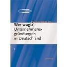Wer wagt? Unternehmensgründungen in Deutschland