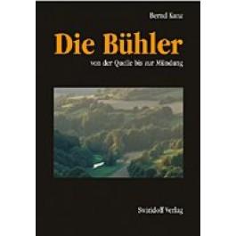 Bernd Kunz - Die Bühler von der Quelle bis zur Mündung