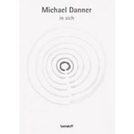 Michael Danner - in sich