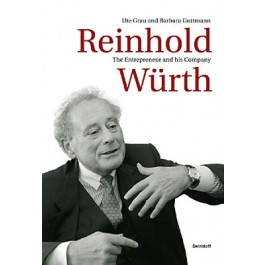 Reinhold Würth. The Entrepreneur and His Company
