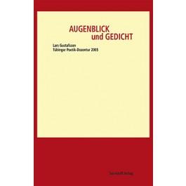 Tübinger Poetik-Dozentur 2005 - Augenblick und Gedicht