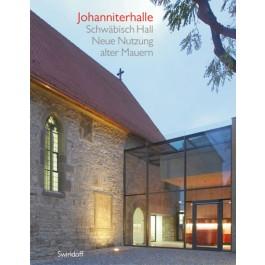 Johanniterhalle Schwäbisch Hall - Neue Nutzung alter Mauern