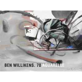 Ben Willikens. 70 Aquarelle