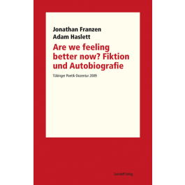 Are we feeling better now? Fiktion und Autobiografie