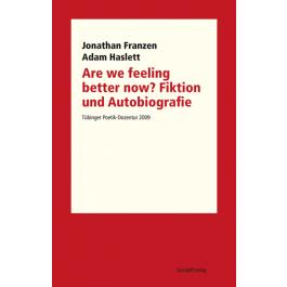 Are we feeling better now? Fiktion und Autobiografie