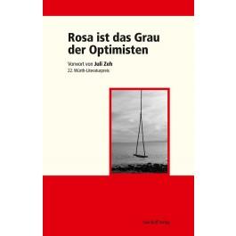 Rosa ist das Grau der Optimisten - 22. Würth – Literaturpreis