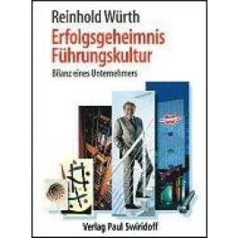 Reinhold Würth - Erfolgsgeheimnis Führungskultur