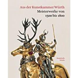 Aus der Kunstkammer Würth - Meisterwerke - 1500-1800