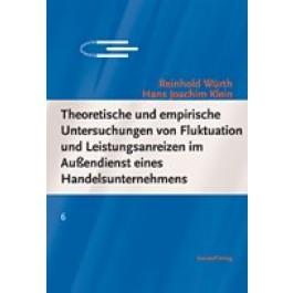 Theoretische und empirische Untersuchungen von Fluktuation und Leistungsanreizen im Außendienst eines Handelsunternehmens