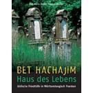 Bet Hachajim · Haus des Lebens. Jüdische Friedhöfe in Württembergisch Franken