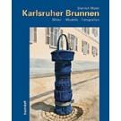 Karlsruher Brunnen: Bilder - Modelle - Fotografien