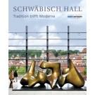 Schwäbisch Hall • Tradition trifft Moderne mit einem Essay von Erhard Eppler
