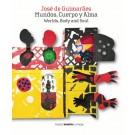 José de Guimaraes, Mundos, Cuerpo y Alma • Worlds, Body and Soul