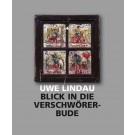Uwe Lindau • Blick in die Verschwörerbude