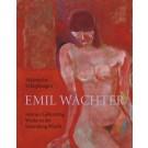 Malerische Schöpfungen - Emil Wachter zum 90. Geburtstag - Werke in der Sammlung Würth