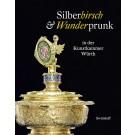 Silberhirsch & Wunderprunk in der Kunstkammer Würth