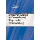 Entrepreneurship in Deutschland- Wege in die Verantwortung