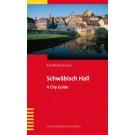 Schwäbisch Hall · A Guide