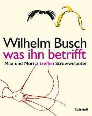 Wilhelm Busch - Was ihn betrifft