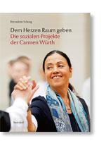 Bernadette Schoog, Dem Herzen Raum geben. Die sozialen Projekte der Carmen Würth