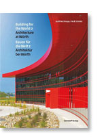 Bauen für die Welt 2 · Architektur bei Würth / Building for the World 2 · Architecture at Würth