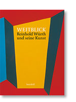 Weitblick · Reinhold Würth und seine Kunst